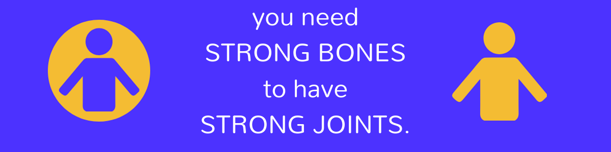 Strong Bones and Joints